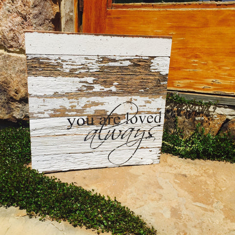 You Are Love Always Print Reclaimed Barn Wood Pallet Shadow Box Sign