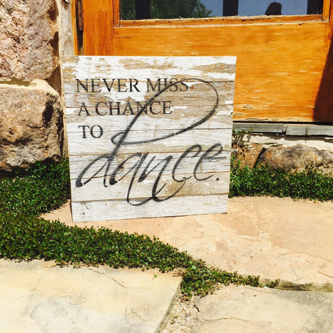 Never Miss A Chance To Dance Print Reclaimed Barn Wood Pallet Shadow Box Sign