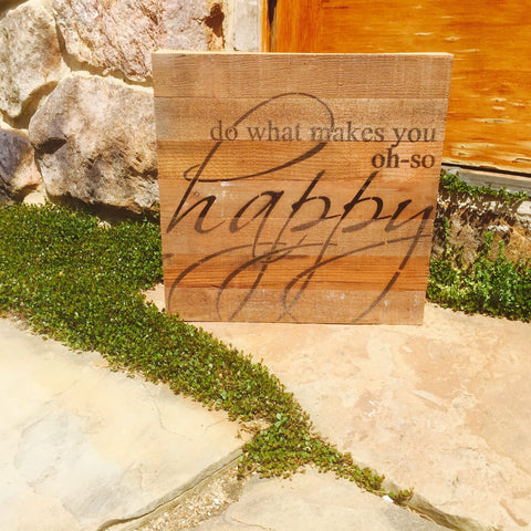 Makes You Happy Print Reclaim Barn Wood Pallet Shadow Box Sign