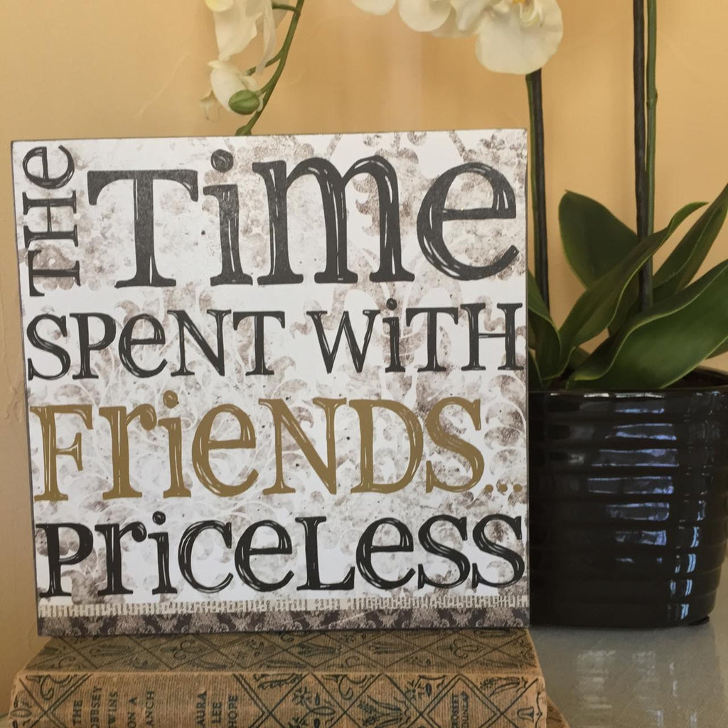 Time Spent With Friends wood box sign