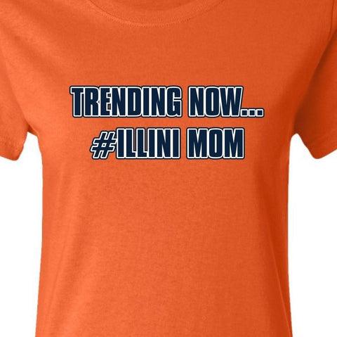 Trending Now...#Illini Mom T-shirt
