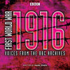 First World War 1916: Voices from the BBC Archives CD