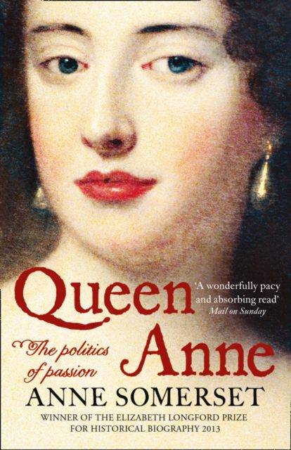 Cover of Queen Anne: The Politics of Passion