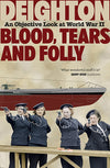 Cover of Blood, Tears and Folly: An Objective Look at World War II