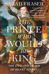 Cover of The Prince Who Would Be King: The Life and Death of Henry Stuart