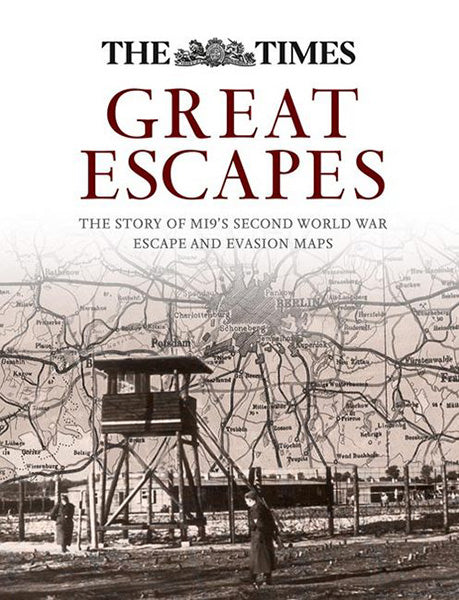 Cover of Great Escapes: The Story of MI9's Second World War Escape and Evasion Maps