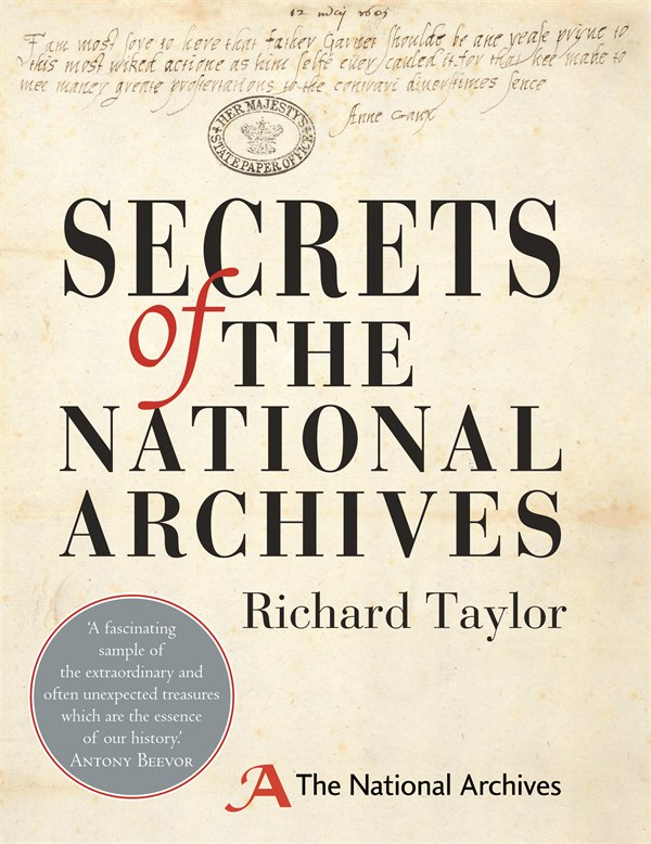 Secrets of The National Archives: The Stories Behind the Letters and Documents of Our Past