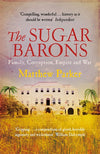 The Sugar Barons: Family Corruption, Empire & War