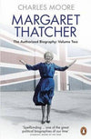 Cover of Margaret Thatcher: The Authorized Biography, Volume Two: Everything She Wants