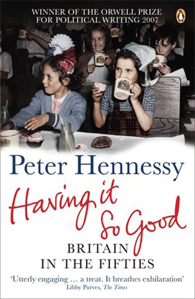 Cover of Having It So Good: Britain in the Fifties