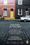 Cover of Seasons in the Sun: The Battle for Britain, 1974-1979