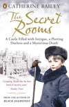 Cover of The Secret Rooms: A Castle Filled with Intrigue, a Plotting Duchess and a Mysterious Death