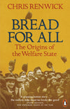 Cover of Bread for All: The Origins of the Welfare State