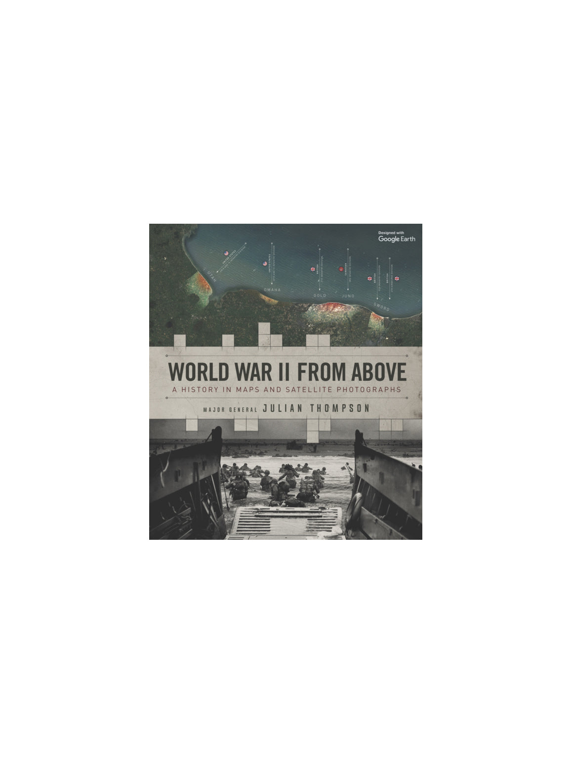 World War II From Above : A History in Maps and Satellite Photographs