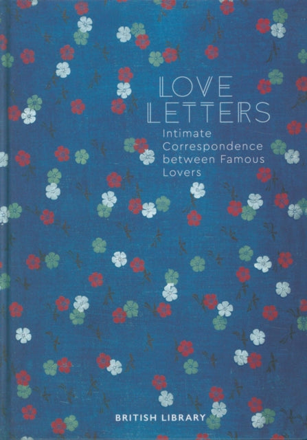 Cover of Love Letters: Intimate Correspondence Between Famous Lovers
