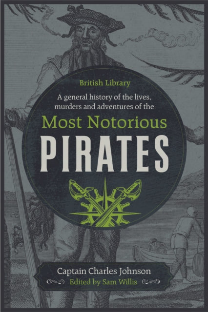 Cover of Pirates: A General History of the Lives, Murders and Adventures of the Most Notorious Pirates