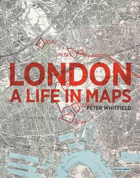 London : A Life in Maps - New Edition