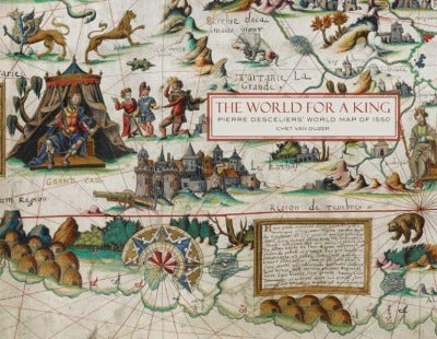 The World For A King : Pierre Desceliers' World Map Of 1550