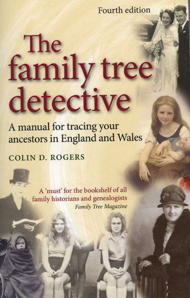 The Family Tree Detective: A Manual For Tracing Your Ancestors in England and Wales