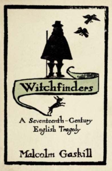 Witchfinders: A Seventeenth Century English Tragedy