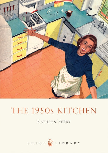 Cover of Shire: The 1950's Kitchen
