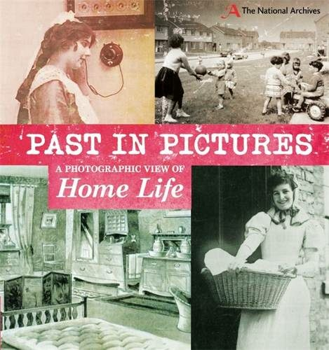 Cover of Past In Pictures: A Photographic View of Home Life