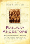 Cover of Railway Ancestors: A Guide to the Staff Records of the Railway Companies of England and Wales 1822-1947
