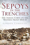 Cover of Sepoys in the Trenches: The Indian Corps on the Western Front 1914-15