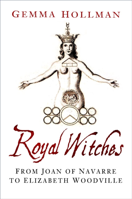 Cover of Royal Witches: From Joan of Navarre to Elizabeth Woodville