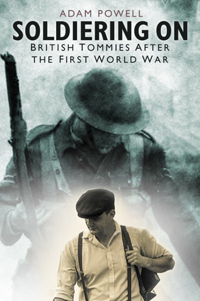 Cover of Soldiering On: British Tommies After the First World War