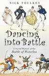 Cover of Dancing into Battle: A Social History of the Battle of Waterloo