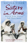 Cover of Sisters in Arms: British Army Nurses Tell Their Story