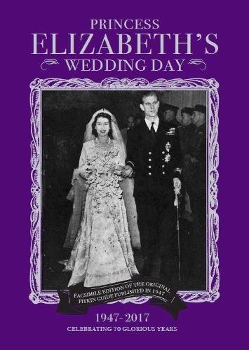 Princess Elizabeth's Wedding Day Reproduction 1947 Guide