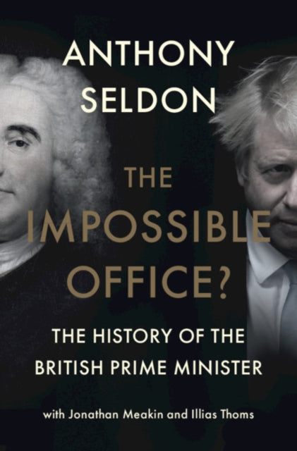 Cover of The Impossible Office?: The History of the British Prime Minister