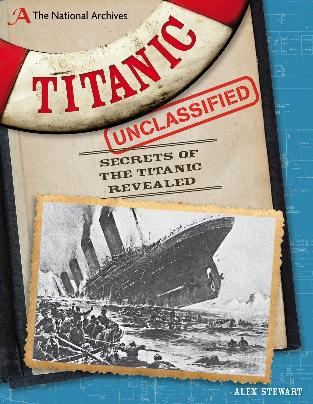 Cover of Titanic Unclassified: Secrets of the Titanic Revealed!