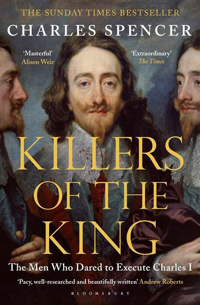 Cover of  Killers of the King: The Men Who Dared to Execute Charles I