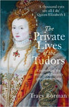 Cover of The Private Lives of the Tudors: Uncovering the Secrets of Britain's Greatest Dynasty