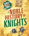 Cover of Blast Through the Past: A Noble History of Knights