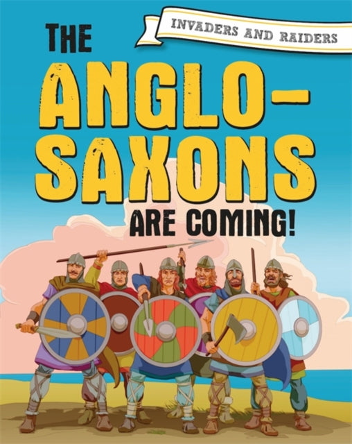 The Anglo Saxons Are Coming!