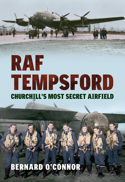 Churchill's Most Secret Airfield: RAF Tempsford