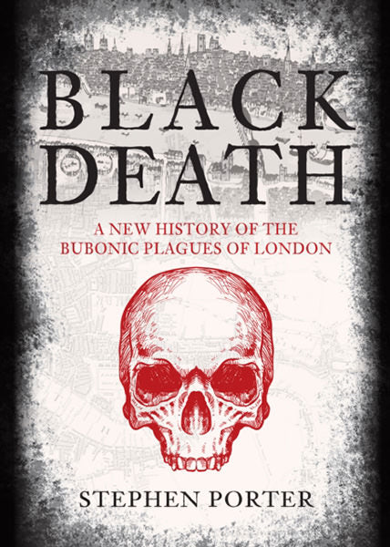 Cover of Black Death: A New History of the Bubonic Plagues of London