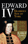Cover of Edward IV: Glorious Son of York
