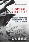 Cover of Desperate Victories: Military Despatches from Dunkirk to the Battle of Britain