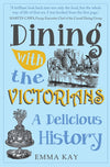 Cover of Dining with the Victorians: A Delicious History