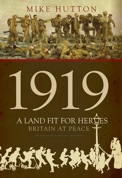 1919 - A Land Fit for Heroes: Britain at Peace