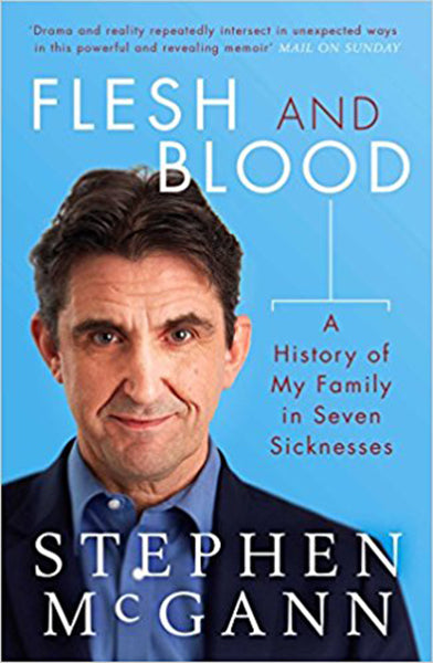 Cover of Flesh and Blood: A History of My Family in Seven Sicknesses