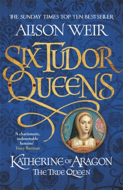 Katherine of Aragon: The True Queen