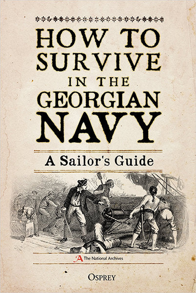 Cover of How to Survive in the Georgian Navy: A Sailor's Guide