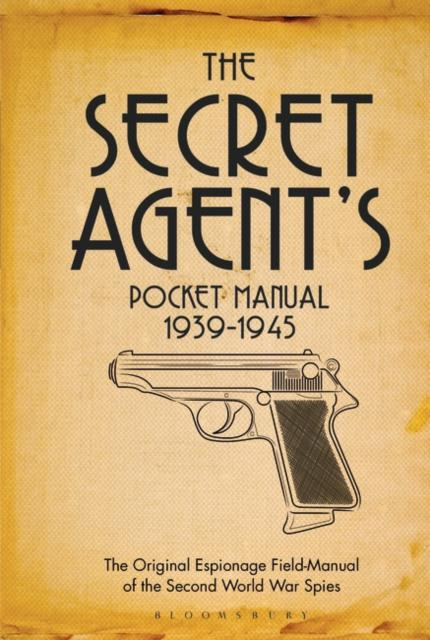Cover of The Secret Agent's Pocket Manual: 1939 - 1945