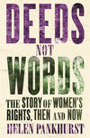 Cover of Deeds Not Words: The Story of Women's Rights, Then and Now